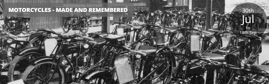 Motorbikes: Made & Remembered Exhibition